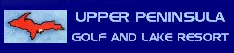 Upper Peninsula Golf and Lake Resort