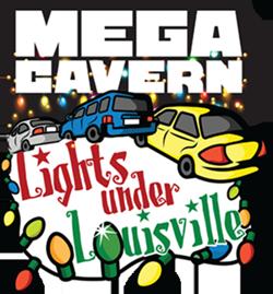 Lights Under Louisville/Mega Cavern